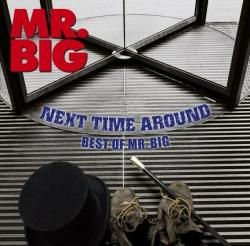 NEXT TIME AROUND BEST OF MR.BIG