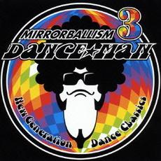 MIRRORBALLISM 3 ~New Generation Dance Classics / ダンス☆マン<br />