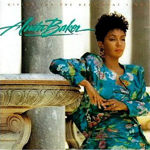 Giving You The Best That I Got / Anita Baker