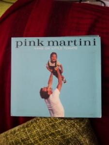 Hang on Little Tomato/Pink Martini
