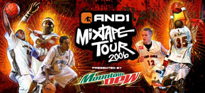 AND1 MIXTAPE TOUR 2006