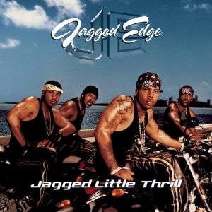 JAGGED EDGE「JAGGED LITTLE THRILL」