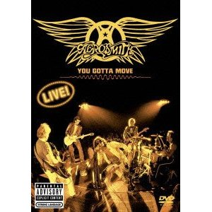 AEROSMITH「YOU GOTTA MOVE」