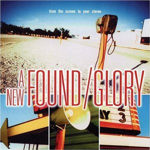 A NEW FOUND GLORY「FROM THE SCREEN TO YOUR STEREO」