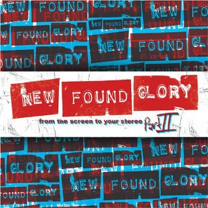 A NEW FOUND GLORY「FROM THE SCREEN TO YOUR STEREO PART II」