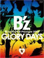 Bz LIVE-GYM Pleasure 2008 -GLORY DAYS-