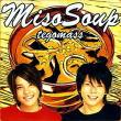 "Tegomass・Single""MisoSoup(英語盤)""2006.11.15リリース"